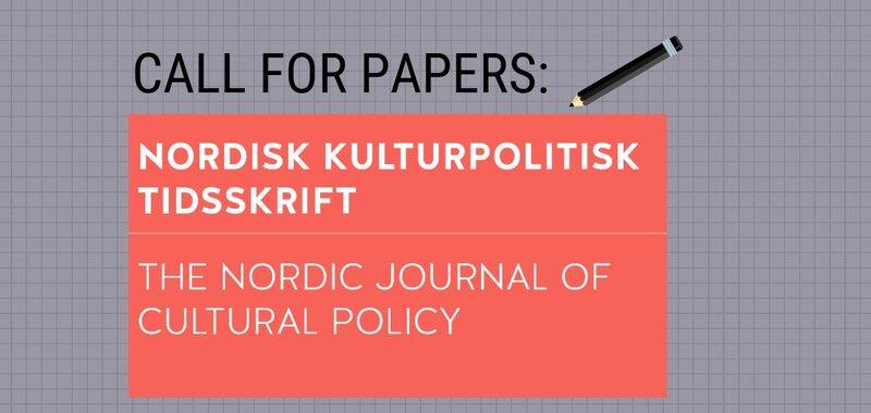 CfP: Artikkelikäsikirjoituksia Nordisk Kulturpolitisk Tidskriftiin