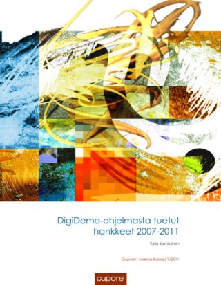 Digidemo-ohjelmasta tuetut hankkeet 2007 - 2011