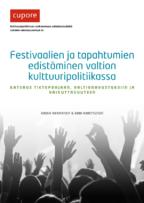 Festivaalien ja tapahtumien edistäminen valtion kulttuuripolitiikassa. Katsaus tietopohjaan, valtionavustuksiin ja vaikuttavuuteen