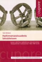 Harkinnanvaraisuudesta lakisääteiseen. Suomen valtiollisen taidehallinnon sekä taiteenalojen tukijärjestelmien muotoutuminen 1960-1980-luvulla