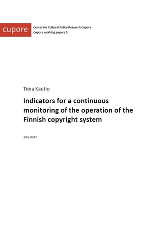 Indicators for a continuous monitoring of the operation of the Finnish copyright system