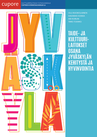 Arts and culture institutions as a part of city development and well-being in the city of Jyväskylä
