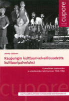 Kaupungin kulttuurivelvollisuudesta kulttuuripalveluksi. Kunnallisten teattereiden ja orkestereiden kehittyminen 1940-1980