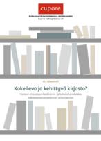 Kokeileva ja kehittyvä kirjasto? Yleisten kirjastojen kokeilu- ja kehittämishankkeiden valtionavustustoiminnan vaikuttavuus