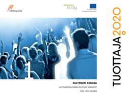 Tuottaja 2020: Kulttuuri kokoaa. Kulttuuritapahtumien muuttuvat verkostot