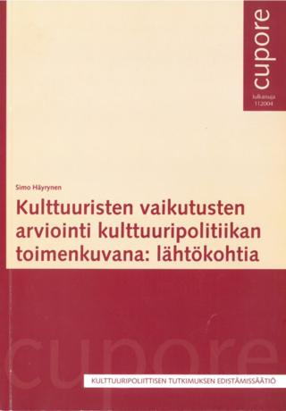 Kulttuuristen vaikutusten arviointi kulttuuripolitiikan toimenkuvana: lähtökohtia.