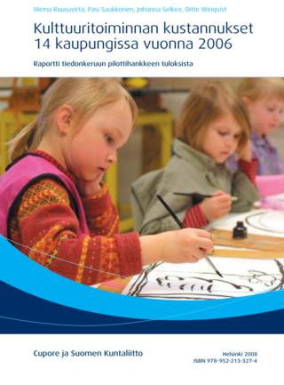 Suomen Kuntaliitto: Kulttuuritoiminnan kustannukset 14 kaupungissa vuonna 2006. Raportti tiedonkeruun pilottihankkeen tuloksista.