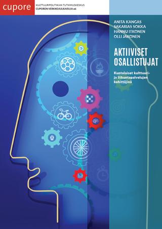 Aktiiviset osallistujat. Kuntalaiset kulttuuri- ja liikuntapalvelujen kehittäjinä.