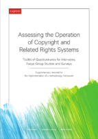 "Assessing the Operation of <span class=""highlight"">Copyright</span> and Related Rights Systems: Toolkit of Questionnaires for Interviews, Focus Group Studies and Surveys&#160;..."