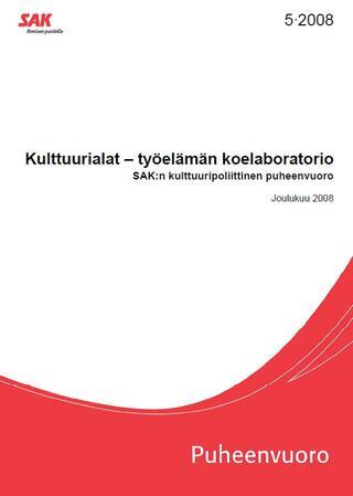 SAK: Kulttuurialat – työelämän koelaboratorio. SAK:n kulttuuripoliittinen puheenvuoro