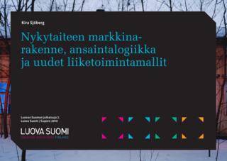 Luova Suomi: Nykytaiteen markkinarakenne, ansaintalogiikka ja uudet liiketoimintamallit