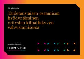 """Luova Suomi: <span class=""""highlight"""">taide</span>taustaisen osaamisen hyödyntäminen yritysten kilpailukyvyn vahvistamisessa"""
