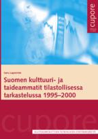 Suomen kulttuuri- ja taideammatit tilastollisessa tarkastelussa 1995-2000.