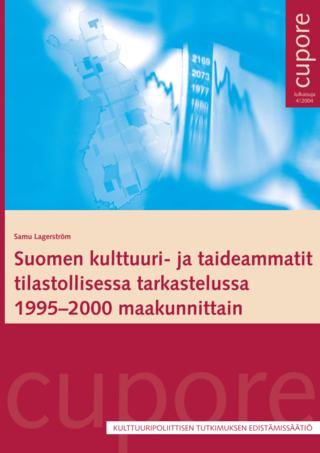 Suomen kulttuuri- ja taideammatit tilastollisessa tarkastelussa 1995-2000 maakunnittain