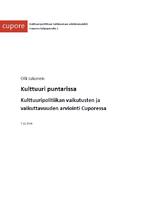 Kulttuuri puntarissa. Kulttuuripolitiikan vaikutusten ja vaikuttavuuden arviointi Cuporessa.