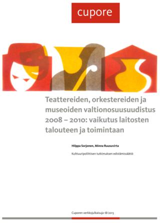 Teattereiden, orkestereiden ja museoiden valtionosuusuudistus 2008-2010: vaikutus laitosten talouteen ja toimintaan