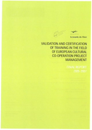 VANIA. Validation and Certification of Training in the Field of European Cultural Cooperation Project Management – Final Report 2005-2007